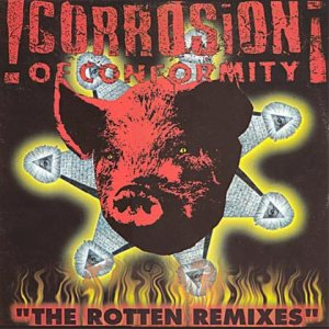 Corrosion of Conformity - The Rotten Remixes cover art