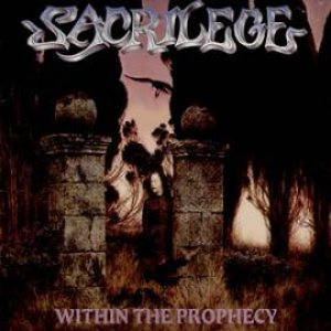 Sacrilege - Within the Prophecy cover art