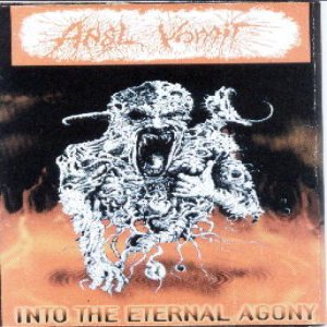 Anal Vomit - Into the Eternal Agony cover art