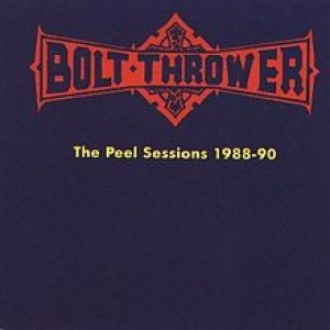 Bolt Thrower - The Peel Sessions 1988–90 cover art