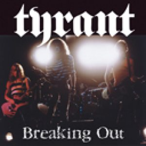 Tyrant - Breaking Out cover art