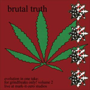 Brutal Truth - Evolution in One Take: for Grindfreaks Only! Volume 2 cover art