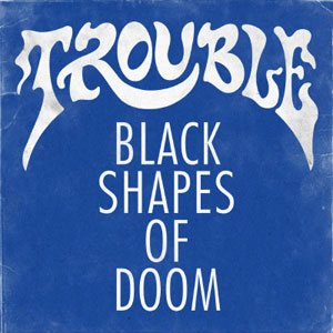 Trouble - Black Shapes of Doom cover art
