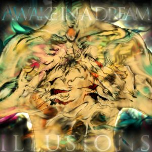 Awake In A Dream - Illusions cover art