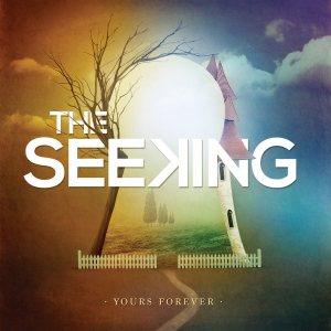 The Seeking - Yours Forever cover art