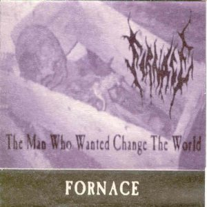 Fornace - The Man Who Wanted Change the World cover art