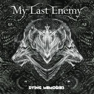My Last Enemy - Dying Memories cover art