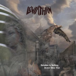 Leviathan - Beholden to Nothing, Braver Since Then cover art