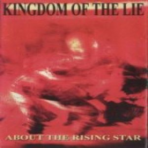 Kingdom of the Lie - About the Rising Star cover art