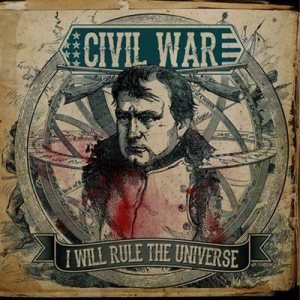 Civil War - I Will Rule the Universe cover art