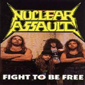 Nuclear Assault - Fight to Be Free cover art
