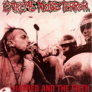 Extreme Noise Terror - Hatred and the Filth cover art