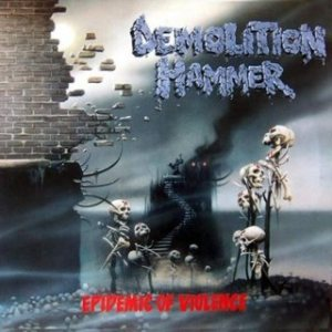 Demolition Hammer - Epidemic of Violence cover art