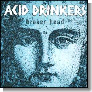 Acid Drinkers - Broken Head cover art