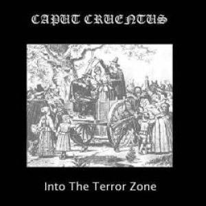 Caput Cruentus - Into the Terror Zone cover art