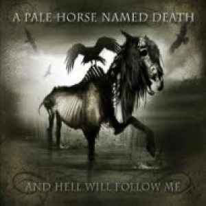 A Pale Horse Named Death - And Hell Will Follow Me cover art
