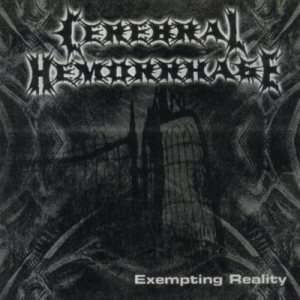 Cerebral Hemorrhage - Exempting Reality cover art