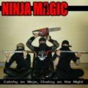 Ninja Magic - Catchy as Ninja, Chatcy as the Night cover art
