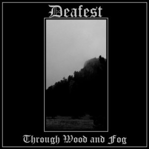 Deafest - Through Wood and Fog cover art