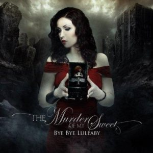 The Murder of My Sweet - Bye Bye Lullaby cover art