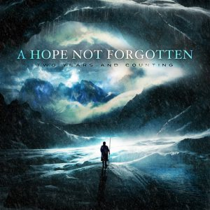 A Hope Not Forgotten - Two Years and Counting cover art