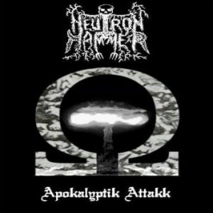 Neutron Hammer - Apokalyptik Attakk cover art