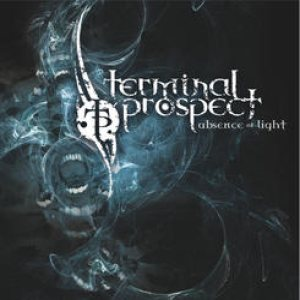 Terminal Prospect - Absence of Light cover art