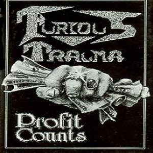 Furious Trauma - Profit Counts cover art