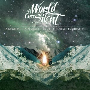A World Once Silent - Creating Yourself, Not Finding Yourself cover art