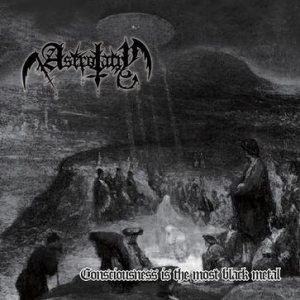 Astrolatry - Conscious Is the Most Black Metal cover art