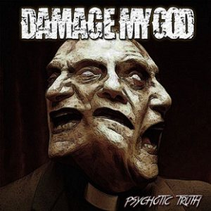 Damage My God - Psychotic Truth cover art