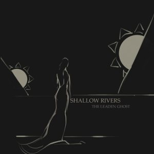 Shallow Rivers - The Leaden Ghost cover art