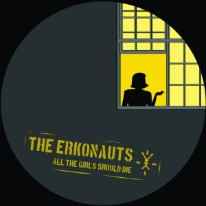 The Erkonauts - All the Girls Should Die cover art