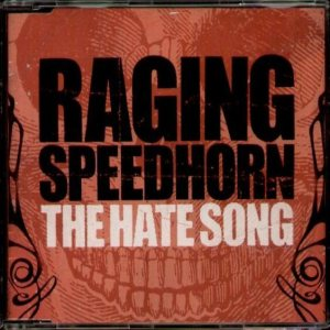 Raging Speedhorn - The Hate Song cover art