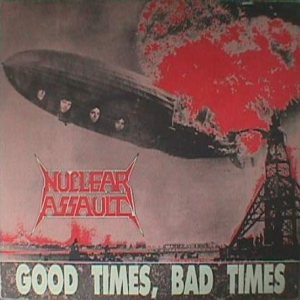 Nuclear Assault - Good Times, Bad Times cover art