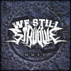 WE WILL STRUGGLE - MMXV cover art