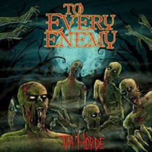 To Every Enemy - The Horde cover art