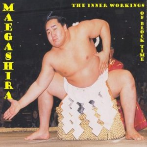 Maegashira - The Inner Workings of Block Time cover art
