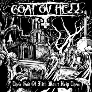Goat Ov Hell - Their God of Filth Won't Help Them cover art