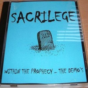 Sacrilege - Within the Prophecy - the Demos cover art