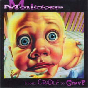 Malicious - From Cradle to Grave cover art