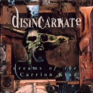 Disincarnate - Dreams of the Carrion Kind cover art