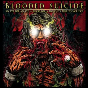 Blooded Suicide - An Eye for an Eye, a Blood for a Blood, It's Time to Sacrifice cover art