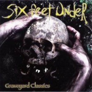 Six Feet Under - Graveyard Classics cover art