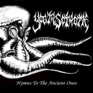 Yogth-Sothoth - Hymns to the Ancient Ones cover art