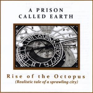 A Prison Called Earth - Rise of the Octopus (Realistic Tale of a Sprawling City) cover art