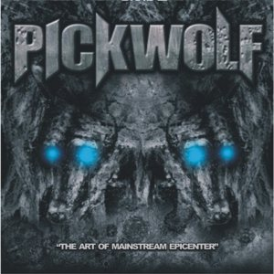 Pickwolf - The Art of Mainstream Epicenter cover art