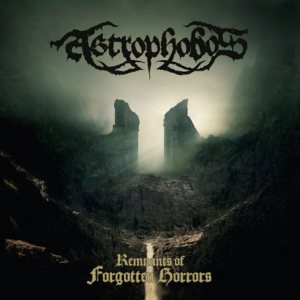 Astrophobos - Remnants of Forgotten Horrors cover art