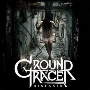 Ground Tracer - Diseased cover art