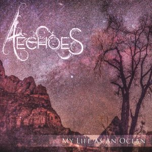 Aechoes - My Life As an Ocean cover art